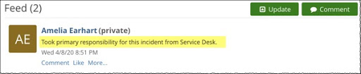 """Ticket Feed update with example user named. Text """"Took primary responsibility for this incident from Service Desk"""" highlighted."""