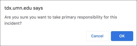 """pop up window that asks """"Are sure you want to take primary responsibility for this ticket?"""""""
