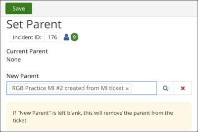 "Set Parent window; Incident ID#; Current Parent: None; New Parent field populated; Text box says, ""If the ""New Parent"" is left blank, this will remove the parent from the ticket."""