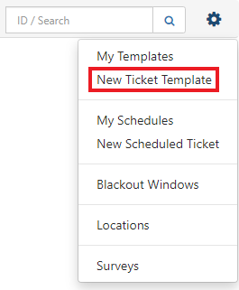 Settings dropdown menu expanded, new ticket template highlighted