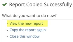 Report Successfully Copied notification with View New report option highlighted
