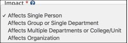 Impact dropdown menu. Option: Affects Single Person checked. Additional options: Affects Group or Single Department, Affects Multiple Departments or College/Unit, Affects Organization