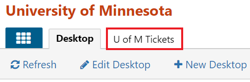 TDX menu bar with tabs Apps, Desktop and U of M Tickets.  U of M tickets highlighted.