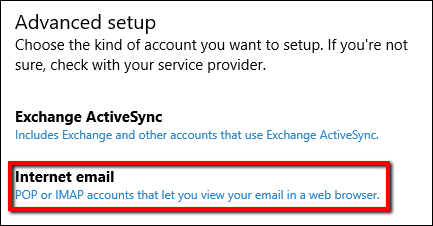 """Choose the kind of account you want to set up in Windows 10 Mail. """"Exchange Active Sync"""", and """"Internet email"""" are listed with """"Internet Email"""" highlighted."""