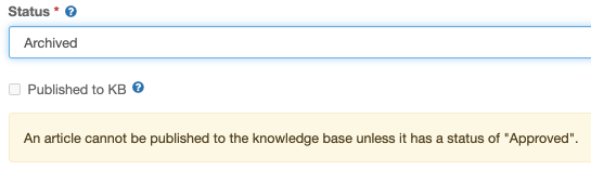 """status field showing Archived; published to KB box not checked; message text: """"An article cannot be published to the knowledge base unless it has a status of """"Approved""""."""""""