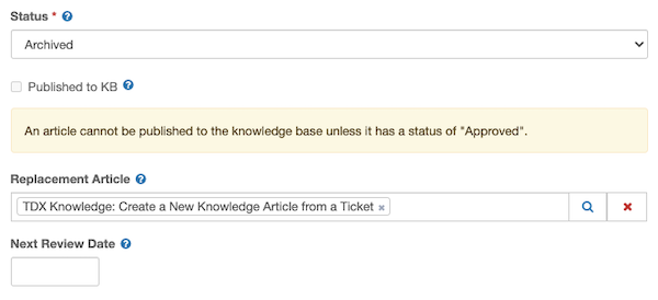 """Status field showing Archived; Published to KB box not checked; message text: """"An article cannot be published to the knowledge base unless it has a status of """"Approved"""".""""; Replacement Article field populated. Next Review Date is blank."""