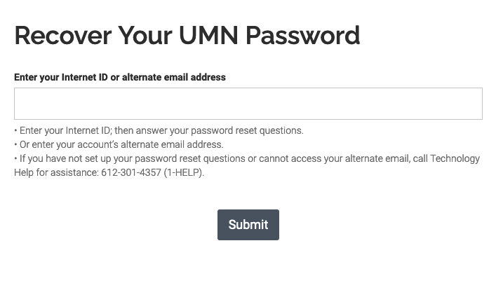 """Recover Your UMN Password page with textbox to """"Enter your Internet ID or alternate email address."""" Additional information to """"Enter your Internet ID, then answer your password reset questions. Or enter your account's alternate email address."""""""
