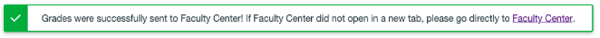 """""""Grades were successfully sent to Faculty Center"""" confirmation message"""