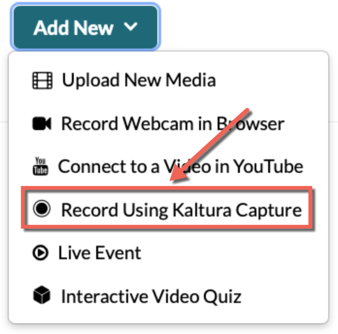 My Media Add New Dropdown. Record Using Kaltura Capture highlighted.