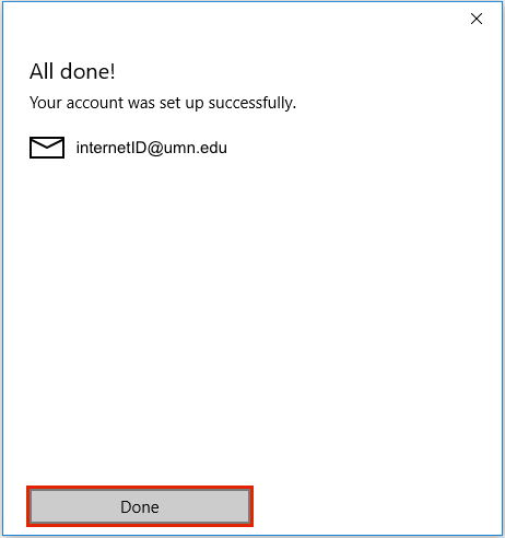"""The window for completed setup in Windows 10 Mail App. The title on the window reads """"All done!"""" There is an envelope icon with the email """"InternetID@umn.edu"""". """"Done"""" is selected."""