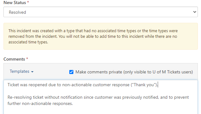 """shows New Status of ticket marked as Resolved and has comment in comment box """"Ticket was reopened due to non-actionable customer response [insert message from user]. Re-resolving ticket without notification since customer was previously notified, and to prevent further non-actionable responses."""""""