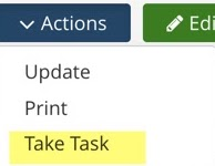 Manu bar, Actions dropdown expanded. Options: Update, Print, Take Task (highlighted).