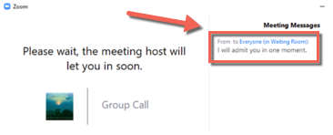 """Sample Waiting Room titled Group Call with description """"Please wait, the meeting host will let you in soon."""" Meeting messages display on the right side. From host to everyone (in waiting room): """"I will admit you in one moment."""""""