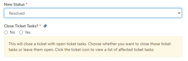 Close Ticket Task prompt shown with a ticket icon, and radio buttons for No and Yes. Highlighted text: This will close a ticket with open ticket tasks. Choose whether you want to close those ticket tasks or leave them open. Click the ticket icon to view a list of affected ticket tasks.
